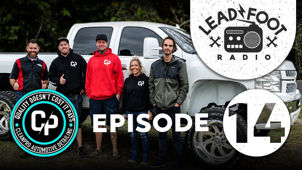 Clean Pro Automotive Detailing on Lead Foot Radio  Ep. 14