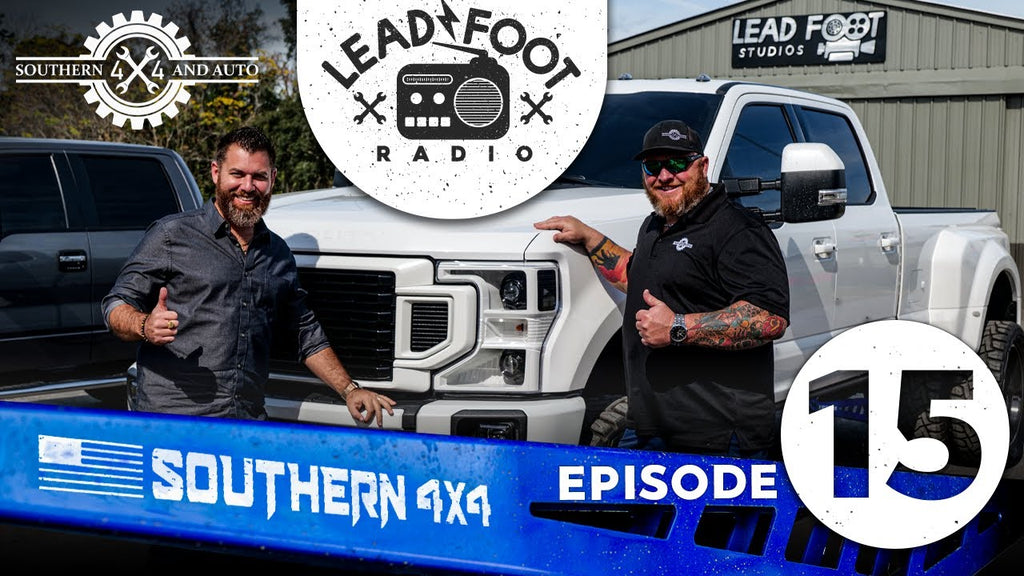 Southern 4X4 and Auto on Lead Foot Radio Ep. 15