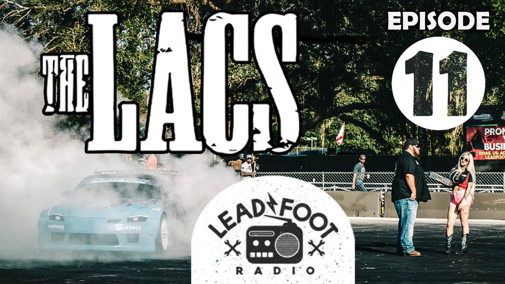 The Lacs on Lead Foot Radio Ep. 11