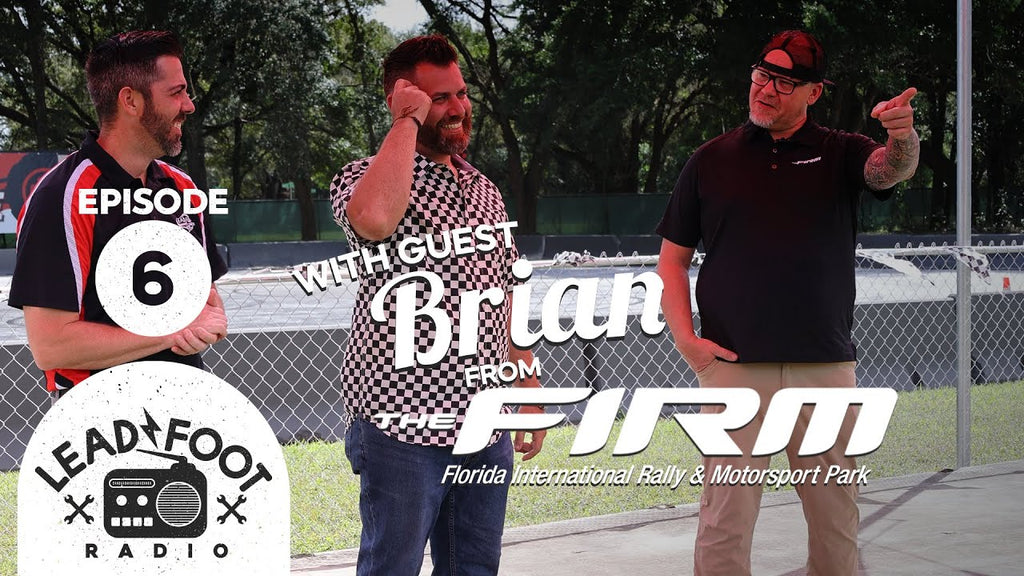 Lead Foot Radio Podcast 006 - Brian from the FIRM