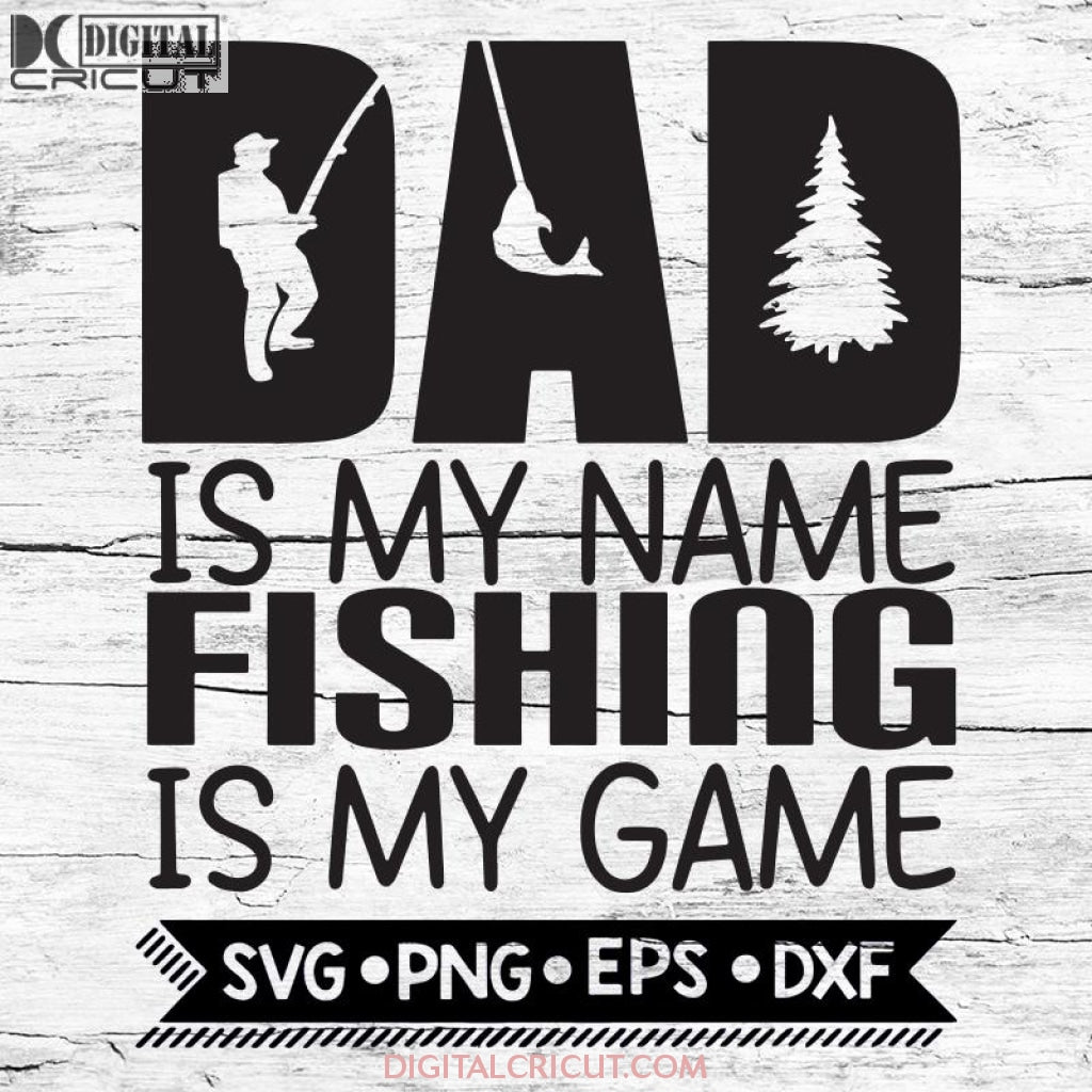 Download Fishing Svg Fathers Day Svg Dad Svg Svg Files For Cricut Silhouett Digitalcricut