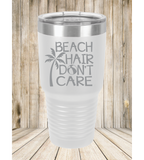 Beach Hair Don't Care Tumbler
