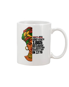 15oz Mug - Juneteenth 1865 because my ancestors weren't free and 1776