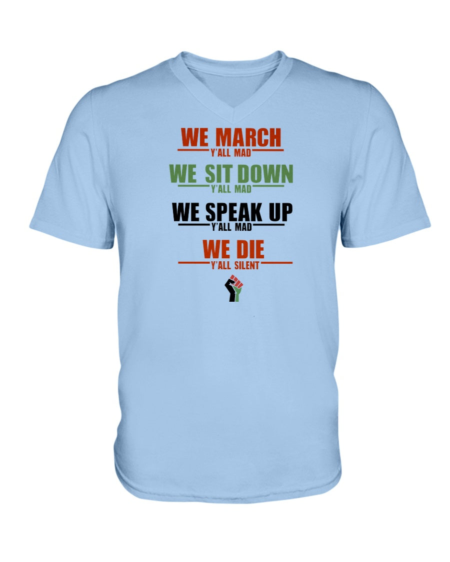 6005 - We March, Y'all Mad, We Sit Down, Y'all Mad, We Speak Up, Y'all Mad, We Die, Y'all Dilent