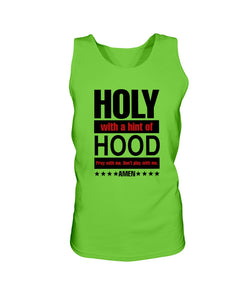 2200 - Holy with a hint with hood, pray with me don't play with me
