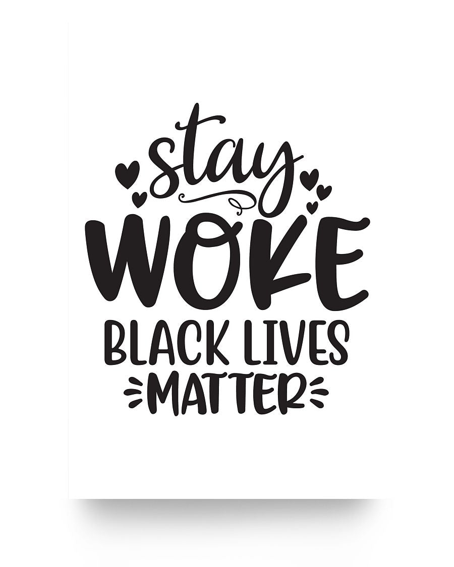16x24 Poster - Stay woke black lives matter