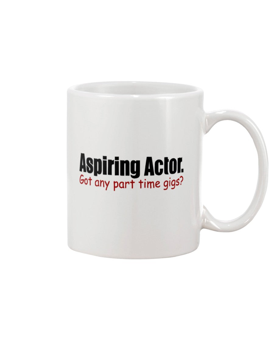 15oz Mug - Aspiring actor.  Got any part time gigs?