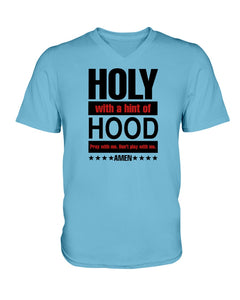 6005 - Holy with a hint with hood, pray with me don't play with me