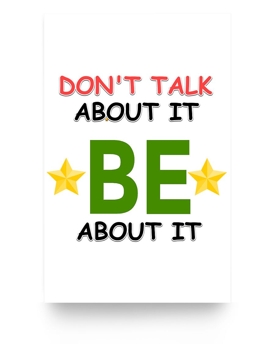 11x17 Poster - Don't talk about it, be about it