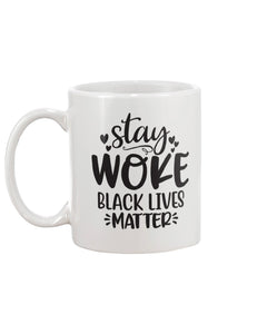 11oz Mug - Stay woke black lives matter