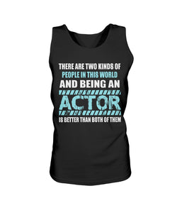 2200 - There are two kinds of people in this world and being an actor is better than both of them