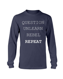 2400 - Question, unlearn, rebel, repeat