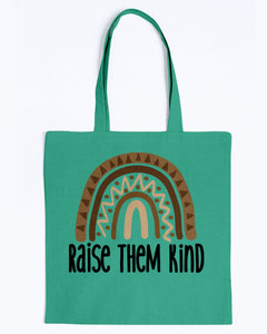 Tote - Raise them kind
