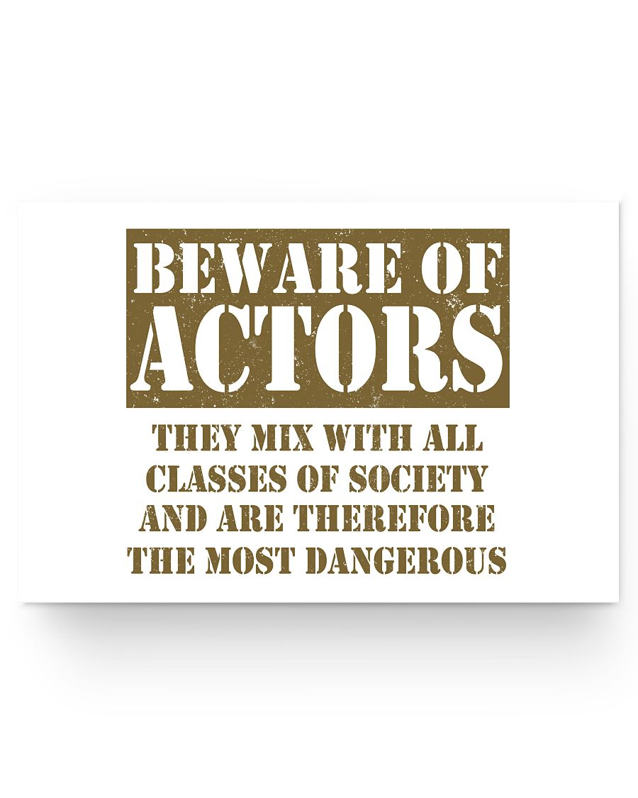 24x16 Poster - Beware of actors, they mix with all classes of society and are therefore the most dangerous