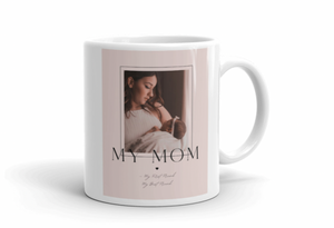 Personalised Coffee Mug- My Mum, My First Friend, My Best Friend