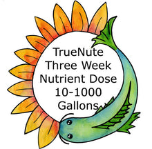 Load image into Gallery viewer, TrueNute Three Week Nutrient Dose 10 - 1000 Gallon Systems