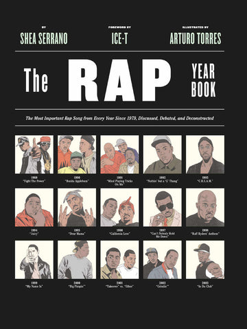 Shea Serrano - The Rap Year Book: The Most Important Rap Song From Every Year Since 1979, Discussed, Debated, and Deconstructed