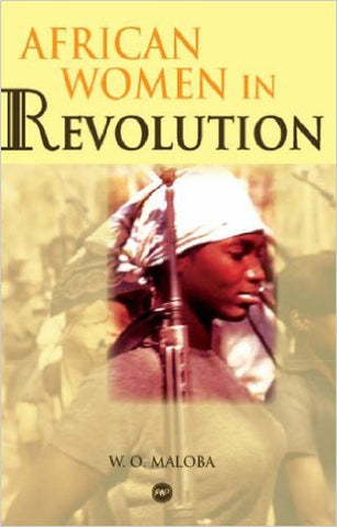 W. O. Maloba - African Women In Revolution