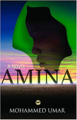 Mohammed Umar - Amina: A Novel