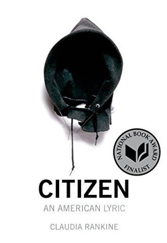 Claudia Rankine - Citizen, An American Lyric