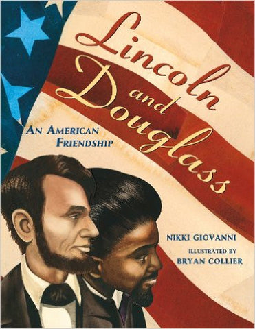 Nikki Giovanni and Bryan Collier - Lincoln and Douglass: An American Friendship