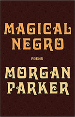 Morgan Parker - Magical Negro (Paperback)