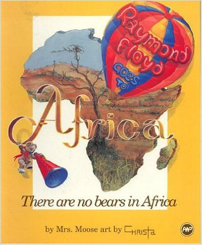 Mrs. Moose - Raymond Floyd Goes To Africa // There are no bears in Africa