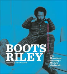 Boots Riley & Adam Mansbach - Boots Riley: Tell Homeland Security-We Are the Bomb