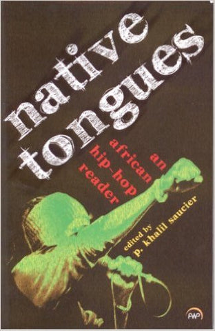 P. Khalil Saucier - Native Tongues: An African Hip-Hop Reader