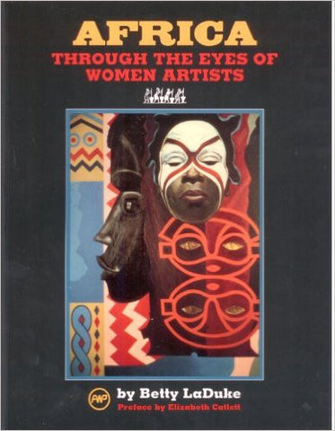 Betty Laduke - Africa Through The Eyes Of Women Artists