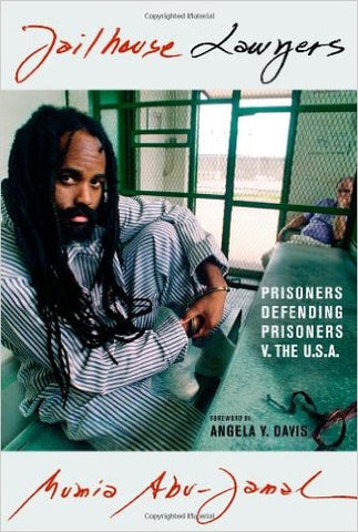 Mumia Abu-Jamal - Jailhouse Lawyers: Prisoners Defending Prisoners v. the USA