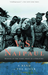V.S. Naipaul - A Bend In The River