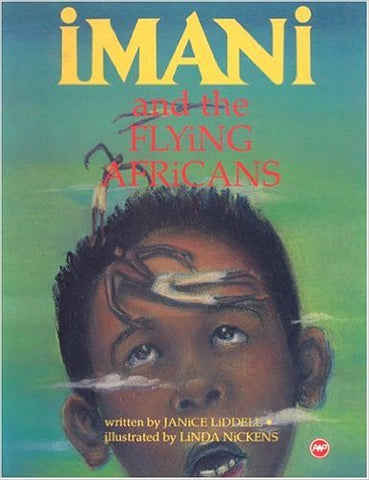 Janice Liddell - Imani and the Flying Africans