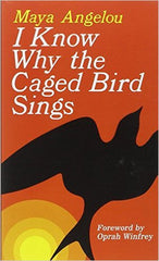 Maya Angelou - I Know Why the Caged Bird Sings (Soft Cover)