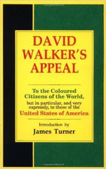 David Walker - David Walker's Appeal: To the Coloured Citizens of the World, but in particular, and very expressly, to those of the United States of America