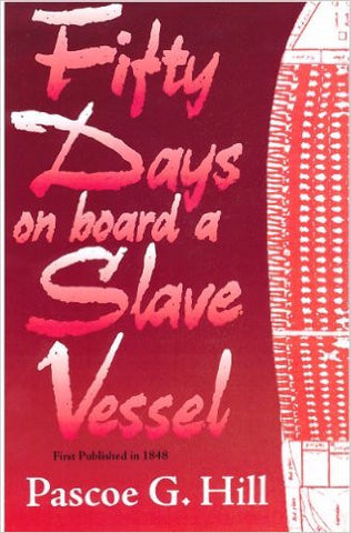 Pascoe G. Hill - Fifty Days on board a Slave Vessel