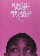 Pharrell Williams - Pharrell: Places and Spaces I've Been