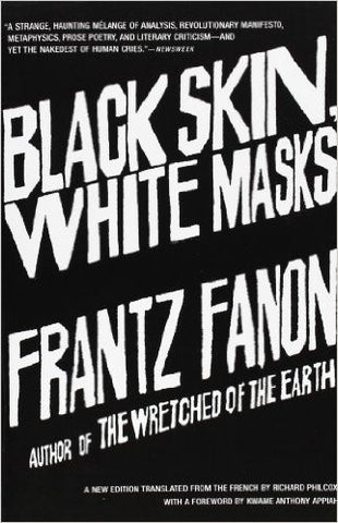 Frantz Fanon - Black Skin, White Masks