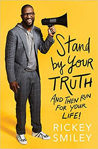 Rickey Smiley - Stand by Your Truth: And Then Run for Your Life! (Hardcover Edition)