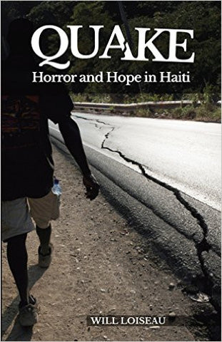 Will Loiseau - Quake: Horror and Hope in Haiti