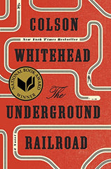 Colson Whitehead - The Underground Railroad