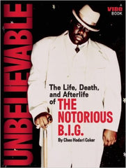 Cheo Hodari Coker - Unbelievable: The Life, Death, and Afterlife of the Notorious B.I.G.