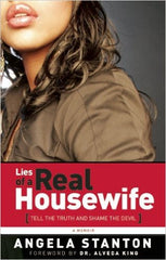 Angela Stanton - Lies of a Real Housewife: Tell The Truth & Shame The Devil