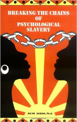 Breaking The Chains Of Psychological Slavery - Na'im Akbar