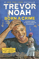 Trevor Noah - Born a Crime: Stories from a South African Childhood Hardcover