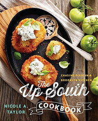 Nicole A. Taylor - The Up South Cookbook