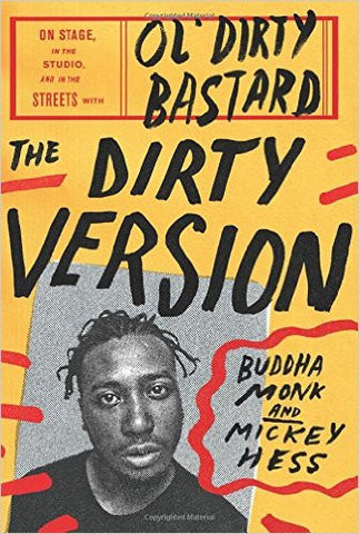 Buddha Monk & Mickey Hess - The Dirty Version: On Stage, in the Studio, and in the Streets with Ol' Dirty Bastard (Softcover)