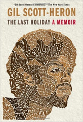 Gil Scott-Heron - The Last Holiday: A Memoir