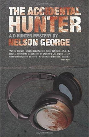 Nelson George - The Accidental Hunter