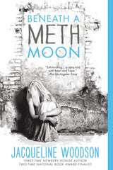 Jacqueline Woodson - Beneath A Meth Moon